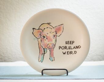 Keep Porkland Weird - Pig Animal Pun Dinner Plate - Hand Painted Farm to Table Ceramics - Foodie Gift - Housewarming Gift