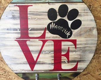 """Custom puppy dog sign! With leash hangers! wood 17.5"""" round- LOVE- add dog's name inside paw WICKED FOREST"""