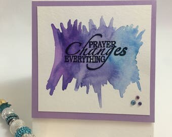 Water Color Prayer Changes Everything Card