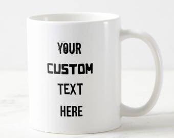 Custom Mug - Personalised Mug - Coffee Mug - Quote Mug - Bespoke Mug - Custom Text Mug, Customised Mug - For Her - For Him - Custom Gift