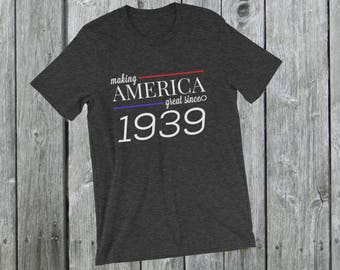 Making America great since 1939 T-Shirt, 79 years old, 79th birthday, custom gift, unique gift, Christmas gift, birthday gift, father gift