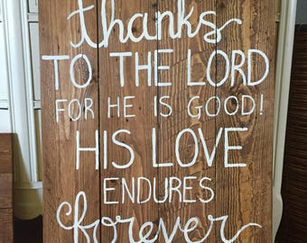 Psalm 107:1 scripture, give thanks, custom rustic pallet wood sign,  2ft x 18in