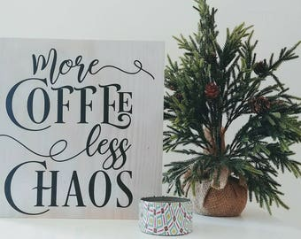 More Coffee Less Chaos- Wood Pallet Wall Art Plaque Sign 12x12- Motivational & Inspirational!