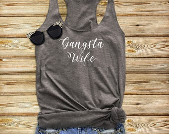 Gangsta Wife Racerback Tank, Bridal Shower Gift, Bride, Wife, Bachelorette Party, Gift For Wife, Wifey, Wife Shirt, Wifey Shirt, Gangster