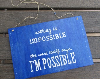 Inspirational wooden sign - Nothing is impossible - Handmade - A great gift for others or yourself - Blue - Audrey Hepburn - Wall decor