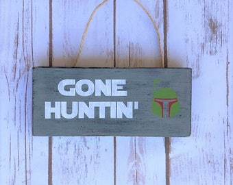 Gone Huntin' Boba Fett sign - 3.5in x 8in - Star Wars Inspired