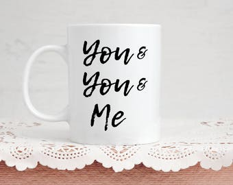 Triad Romantic Mug - You and You and Me - 11 Ounce Coffee & Tea Gift Perfect for Polyamory / Polyamorous / Poly Anniversary Valentine's Day