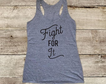 Fight For It - feminist feminism cancer support - Soft Tri-blend Soft Racerback Tank fitness gym yoga exercise birthday gift