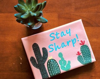 "Cactus ""Stay Sharp"" Canvas"