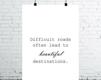 Motivational poster A4 printable happiness poster difficult roads often lead to beautiful destinations