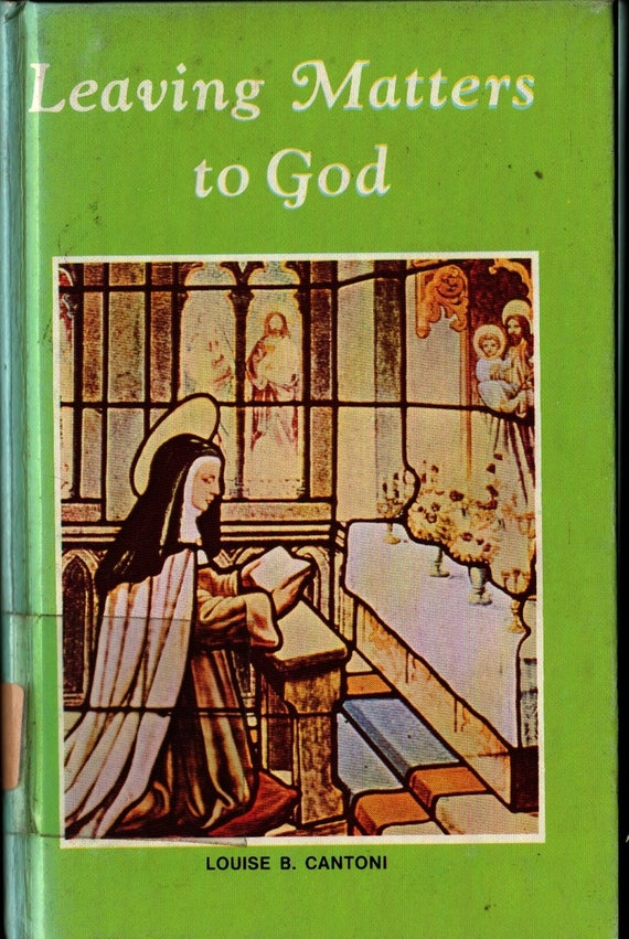 Leaving Matters To God: The Life of St. Teresa of Avila - Louise B. Cantoni - Francis Gomez-Milan - 1982 - Vintage Religious Book