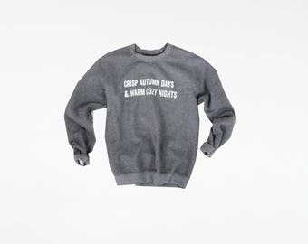 Autumn Days Lettering Grey Crewneck Sweatshirt / Crisp Autumn Days & Warm Cozy Nights