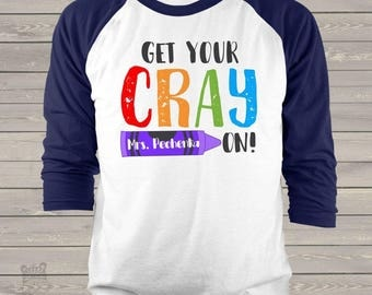 Teacher get your crayon personalized unisex adult raglan shirt for teachers  MSCL-050-R