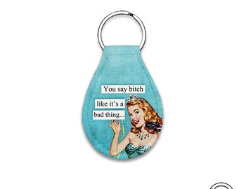 Keychain Cart Quarter Keeper You say B*tch like it's a bad thing Sassy Retro Woman Neoprene Quarter Keychain Key Chain Holder Carry Case