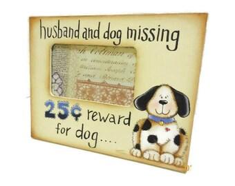 "Photo Frame ""Husband and Dog Missing - Reward For Dog""   Tole Painted Reward Offered Photo Frame"