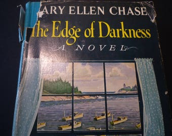 The Edge of Darkness by Mary Ellen Chase - 1957  first edition - Smith College - gift for reader story of Maine fisherman