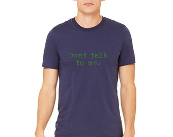 Unisex Don't Talk To Me Shirt, Men's Cotton Crewneck, Gym Shirt, Short Sleeved Tshirt, Funny Shirt, Hobby Graphic Tee Shirt, Gifts for Men