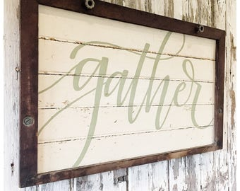GATHER- Reclaimed Barn Wood Sign- Antique Window Frame-Gathering place sign - Wall Art - OOAK
