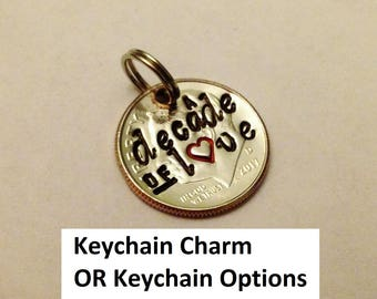 10 Year Anniversary Gift for Him: A Decade of Love, DIME Pendant Charm or Keychain; 10th Wedding; for Men Her Man; 2018 2017 + UNCIRCULATED