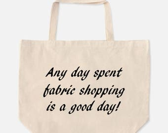 Any Day Spent Fabric Shopping Oversize Canvas Tote Bag