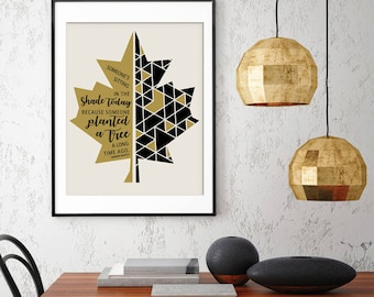 Someones sitting in the Shade Today because someone Planted a Tree - Warren Buffet Quote - Art Print (Featured in Golden and Black)
