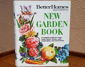 Better Homes and Gardens, New Garden Book, 1968, Complete Guide - Oak Hill Vintage