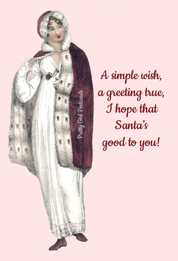 Christmas Card ~ A Simple Wish, A Greeting True, I Hope That Santa's Good To You ~ Christmas Postcard ~ Jane Austen ~ Happy Holiday Greeting