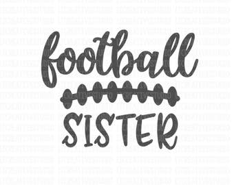 Football Sister SVG, Dxf, Png, Eps, Football SVG, Football Cutting Files, Svg Cutting Files, Cricut Files, Silhouette Files