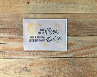 Be Encouraged, Shoot for the Moon, Land Among the Stars, Greeting Card, Encouragement Card, Greetings, 4.5x6 card with envelope