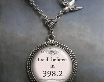 I still believe in 398.2 Fairytale necklace, fairy tale jewelry librarian gift bridal fairy tale wedding fairy tale pendant wedding jewelry