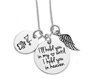 I'll Hold You In My Heart Until I Can Hold You In Heaven Pet Necklace - Engraved Jewelry - Pet Remembrance - Memorial Jewelry - 1141