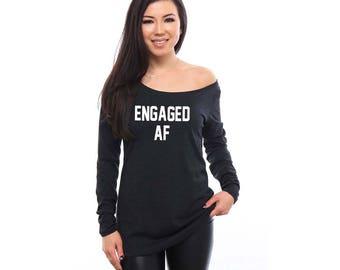 Engaged AF, Engaged AF Shirt, Engagement Gift, Bridal Shower Gift, Bride Gift, Fiance Shirt, Fiance Gift, Bachelorette Party Shirts, Wedding