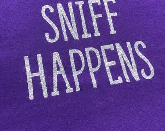 Sniff Happens t-shirt nosework, scent work, barn hunt, tracking dog