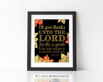 Bible Verse Print / Thanksgiving Decor / Psalm 136 Oh give thanks unto the Lord / Gift Christian Home Decor Scripture Wall Art