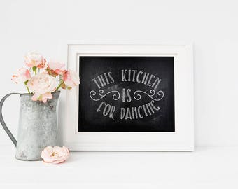 Kitchen Art Print - This kitchen is for dancing - Kitchen Chalkboard Effect - Housewarming Gift - Horizontal - Wall Decor - SKU:134