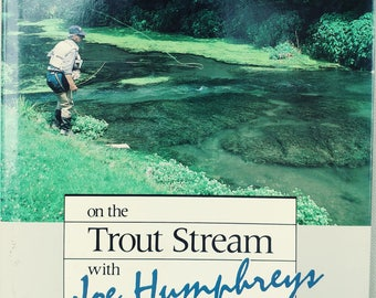 Fishing book, On The Trout Stream by Joe Humphreys First Ed. Signed 1989 Stackpole Books