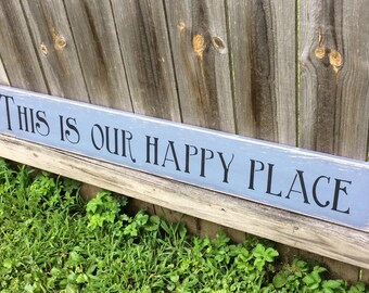 "S-302 Handmade, Wood, Long Sign with saying. ""This is Our Happy Place."" Wonderful, tender sign for any part of your home. Antiqued, warm."
