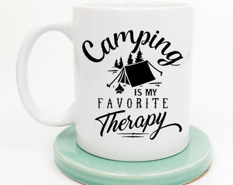 Camping Therapy Mug, Happy Camper Mug, Gift for Him, Gift for Her, Outdoors, Camping Gear, Camp Decor, Glamping, Tent Camping