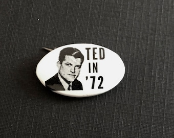 """Vintage 1972 Teddy Kennedy Campaign Button/ """"Ted in '72""""/ 1972 Election/ Senator Ted Kennedy"""