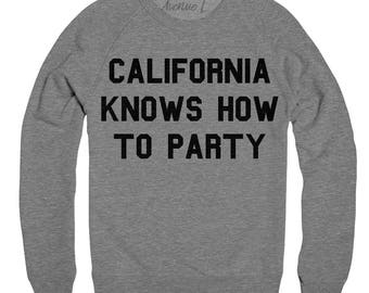 California Knows How To Party Sweatshirt