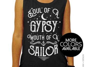 Gypsy Shirt,Boho Shirt,Hippie Shirt,Sailor Shirt,Gypsy Soul,Funny Shirt, Soul of A Gypsy Mouth of A Sailor Shirt, Womens Muscle Tee Tank Top