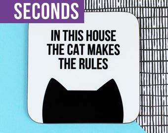 SECONDS, Cat lover gift, Cat coaster, Gift for her, Crazy cat lady, Housewarming gift, In this house the cat makes the rules coaster