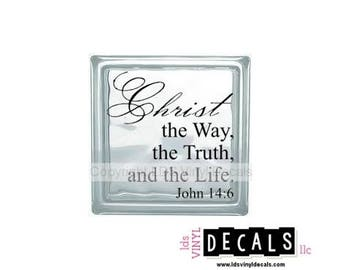 Christ the Way, the Truth, and the Life. John 14:6 - Scripture Vinyl Lettering for Glass Blocks - Craft Decals