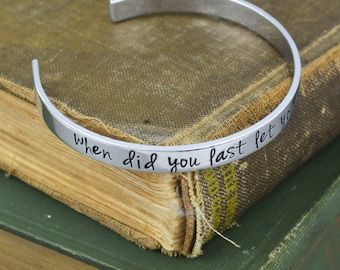 When Did You Last Let Your Heart Decide Bracelet - Aladdin Inspired - Aluminum Brass or Copper Bangle