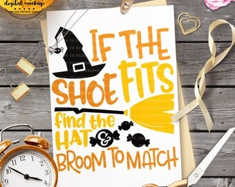 If the Shoe Fits svg, Halloween Quote svg, Halloween Witch svg, Halloween Cut File, Witch's Hat svg, Cut Files for Silhouette for Cricut