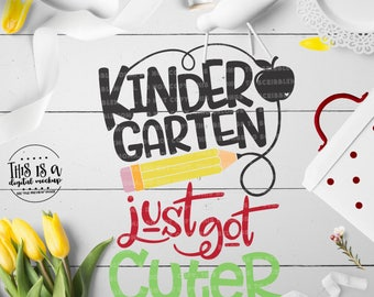 Kindergarten svg, K Grade svg, Just Got Cuter svg, Back to School svg, 1st Day School, Cut Files for Silhouette for Cricut