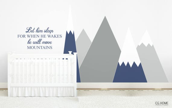 Mountains Wall Decal Gray MOUNTAINS Triangle Wall Protection Headboard Let Him Sleep Quote Kids Toddler Room Washable Custom Sticker Nursery