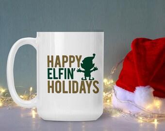 Funny Christmas Mug, Happy Elfin Holidays Christmas Cup, Coffee Lover  Cup, Holiday Tea Cup, Coffee Lover Gift, Birthday Gift, Scrooge Mug