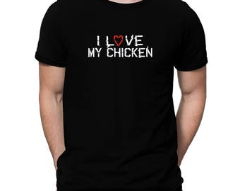 I Love My Chicken T-Shirt