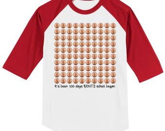 100th Day of School Raglan T Shirt - It's been 100 days CENTS school began! - Celebrate 100 days of school!! 100 PENNIES